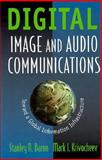 Digital Image and Audio Communications : Toward a Global Information Infrastructure, Baron, Stanley N. and Krivocheev, Mark I., 0471287164