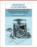 Heavenly Clockwork : The Great Astronomical Clocks of Medieval China, Needham, Joseph and Wang, Ling, 0521087163