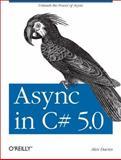 Async in C# 5. 0, Davies, Alex, 1449337163