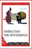 Timbuctoo the Mysterious [Christmas Summary Classics], Felix Dubois, 1494887169