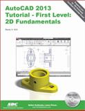 AutoCAD 2013 Tutorial - First Level : 2D Fundamentals, Shih, Randy, 1585037168