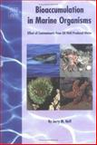 Bioaccumulation in Marine Organisms : Effect of Contaminants from Oil Well Produced Water, Neff, Jerry M., 0080437168