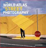 The World Atlas of Street Photography, Jackie Higgins, 0300207166
