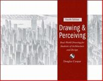 Drawing and Perceiving : Real-World Drawing for Students of Architecture and Design, Cooper, Douglas, 047004716X