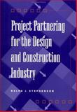 Project Partnering for the Design and Construction Industry, Stephenson, Ralph J., 0471107166