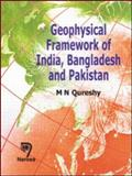 Geophysical Framework of India, Bangladesh and Pakistan, Qureshy, M. N., 0849317169