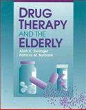 Drug Therapy and the Elderly : A Complete Guide for Healthcare Professionals to Optimizing Drug Therapy for Elderly Clients, Swonger, Alvin K. and Burbank, Patricia M., 0867207167