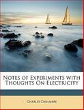 Notes of Experiments with Thoughts on Electricity, Charles Chalmers, 1145227163