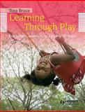 Learning Through Play : For Babies, Toddlers and Young Children, Bruce, Tina, 1444137166