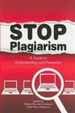 Stop Plagiarism : A Guide to Understanding and Prevention, Cvetkovic, Vibiana Bowman and Anderson, Katie Elson, 1555707165