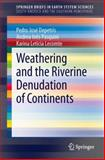 Weathering and the Riverine Denudation of Continents, Depetris, Pedro Jos and Pasquini, Andrea Ins, 9400777167