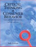 Critical Thinking in Consumer Behavior : Cases and Experiential Exercises, Graham, Judy, 0136027164