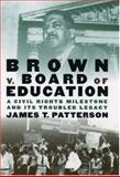 Brown v. Board of Education, James T. Patterson, 0195127161