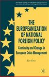 The Europeanization of National Foreign Policy : Continuity and Change in European Crisis Management, Gross, Eva, 0230217168