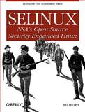 SELinux : NSA's Open Source Security Enhanced Linux, McCarty, Bill, 0596007167