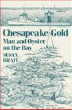 Chesapeake Gold : Man and Oyster on the Bay, Brait, Susan, 081311716X