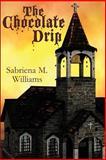 The Chocolate Drip, Sabriena Ford-Williams, 1470007169
