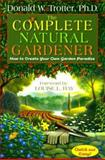 The Complete Natural Gardener, Donald W. Trotter, 1561707163