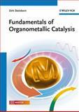 Fundamentals of Organometallic Catalysis, Dirk Steinborn, 3527327169