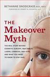 The Makeover Myth, Bethanne Snodgrass, 0060857161