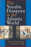 The Yoruba Diaspora in the Atlantic World, Childs, Matt D., 0253217164