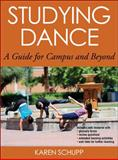 Studying Dance with Web Resource : A Guide for Campus and Beyond, Schupp, Karen, 1450437168