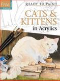 Cats and Kittens in Acrylics, Julie Nash, 1844487164