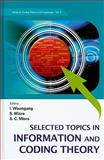 Selected Topics in Information and Coding Theory, Isaac Woungang, 9812837167