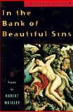 In the Bank of Beautiful Sins, Robert Wrigley, 0140587160