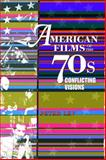 American Films of the 70s : Conflicting Visions, Peter Lev, 0292747160