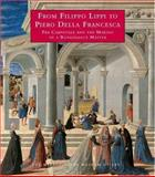 From Filippo Lippi to Piero Della Francesca : Fra Carnevale and the Making of a Renaissance Master, Christiansen, Keith, 0300107161