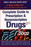 The Complete Guide to Prescription and Non-Prescription Drugs 2002, Stephen Moore and H. Winter Griffith, 0399527168