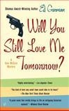 Will You Still Love Me Tomorrow?, Edward Gorman, 0425187160