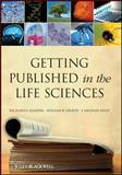 Getting Published in the Life Sciences, Gladon, Richard J. and Graves, William R., 1118017161