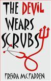 The Devil Wears Scrubs, Freida McFadden, 1492177164