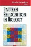 Pattern Recognition in Biology, Corrigan, Marsha S., 1600217168