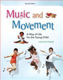 Music and Movement : A Way of Life for the Young Child, Edwards, Linda and Bayless, Kathleen M., 0132657163