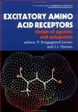 Excitatory Amino Acid Receptors, Povl Krogsgaard-Larsen and J. J. Hansen, 0132967162