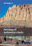 Petrology of Sedimentary Rocks, Boggs, Sam, Jr., 0521897165