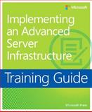 Implementing an Advanced Server Infrastructure, Carbone, Janique and Microsoft Press Interactive Staff, 0735667160