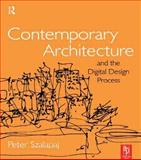 Contemporary Architecture and the Digital Design Process, Szalapaj, Peter, 0750657162