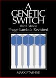 A Genetic Switch : Phage Lambda Revisited, Ptashne, Mark, 0879697164