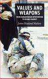 Values and Weapons : From Humanitarian Intervention to Regime Change?, Matlary, Janne Haaland, 1403987165