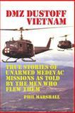 Dmz Dustoff Vietnam, Phil Marshall, 1478307161