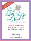 The Little Things and Such One More Time, Mr Roger C Edwards Jr, 1497597161