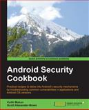 Android Security Cookbook, Keith Makan, 1782167161