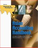 Asian Accounting Handbook : A User's Guide to the Accounting Environment in 16 Countries, Saudagaran, Shahrokh M., 9812437169