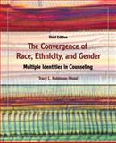 The Convergence of Race, Ethnicity, and Gender : Multiple Identities in Counseling, Robinson, Tracy L., 0132337169