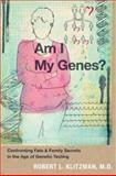 Am I My Genes?, Robert L. Klitzman, 0199837163