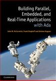 Building Parallel, Embedded, and Real-Time Applications with Ada, McCormick, John W. and Singhoff, Frank, 0521197163